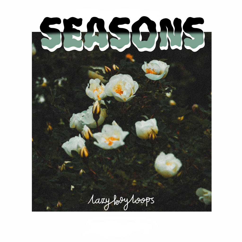 Cover art for Seasons by lazyboyloops, published by Kiwi Bear Records